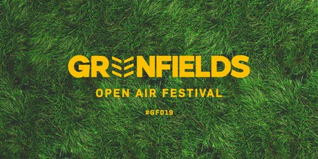 Greenfields Open Air Festival 2019 tickets
