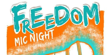 Freedom Mic Night! tickets