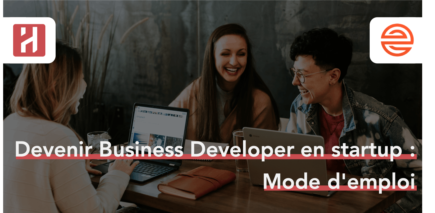 Devenir Business Developer en startup : mode