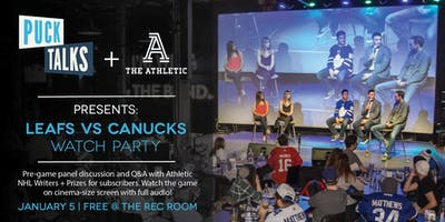 PUCK TALKS WATCH PARTY: Leafs vs Canucks presented by The Athletic