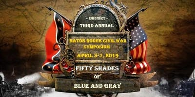 3rd Annual Baton Rouge Civil War Symposium: Fifty Shades of Blue and Gray