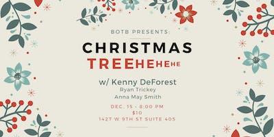 BOTB Presents: Christmas Treehehehe