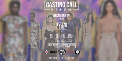 """J MULAN AGENCY """"MODEL CASTING CALL"""" and """"GRAND OPENING""""!!"""