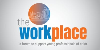 The Workplace: a forum to support young professionals of color