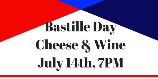 Bastille Day Cheese & Wine