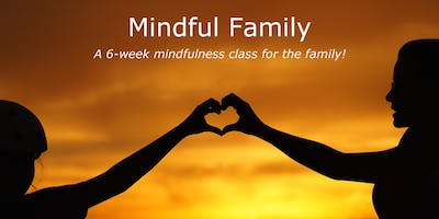 6-week Mindful Family Class