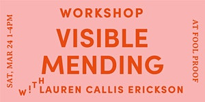 Visible Mending with Lauren Callis Erickson