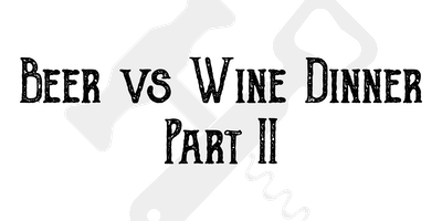Beer vs Wine Dinner: Part 2