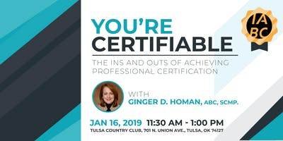 You're Certifiable! The Ins and Outs of Achieving Professional Certification