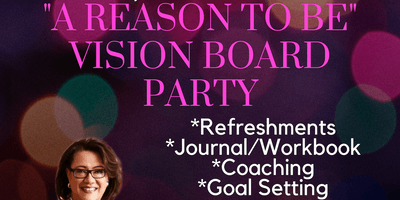 ""\""""A REASON TO BE"""" - VISION BOARD PARTY""400|200|?|en|2|c444db6fd73abb43f78e3f17e1a2ca4c|False|UNSURE|0.37105298042297363