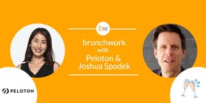 brunchwork w/ Peloton and Joshua Spodek