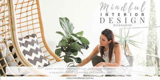 Mindful Interior Design Workshop *Early Bird Tickets Available*