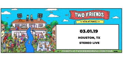 Two Friends: With My Homies Tour - HOUSTON