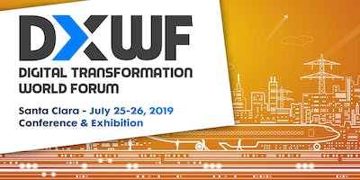 Digital Transformation World Forum • SANTA CLARA