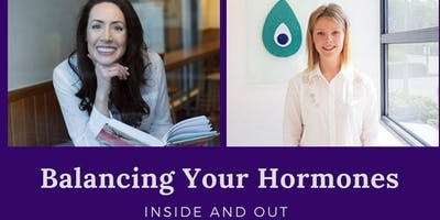 Balancing Your Hormones: Inside and Out