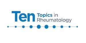 Ten Topics in Rheumatology 2019