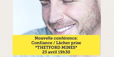 Confiance / Lâcher prise - Thetford Mines 23 avril 19h30