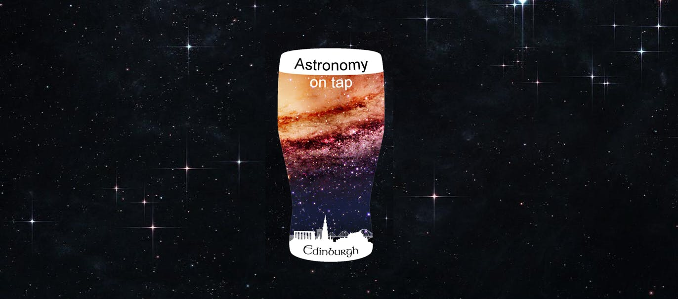 Astronomy on Tap Edinburgh – #9