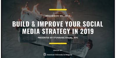 Build & Improve Your Social Media Strategy in 2019 - AUBG
