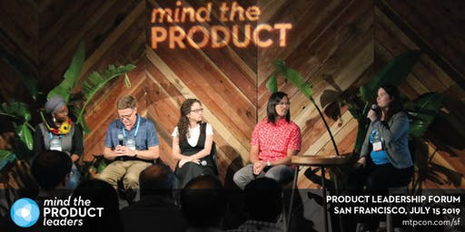 Mind the Product San Francisco 2019 Leadership Forum