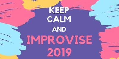 Keep Calm and IMPROVISE 2019