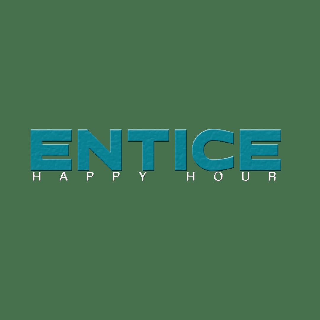 Entice Happy Hour
