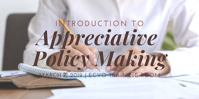 Introduction to Appreciative Policy Making