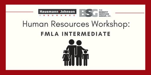 Human Resources Workshop: FMLA Intermediate