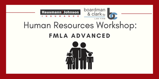 Human Resources Workshop: FMLA Advanced Class