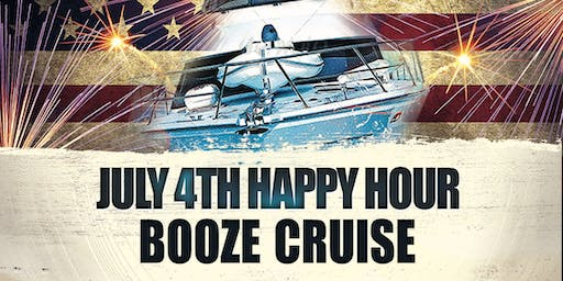 July 4th Happy Hour Booze Cruise