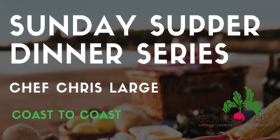 2019 Sunday Supper - Chef Chris Large