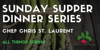 2019 Sunday Supper - Chef Chris St. Laurent