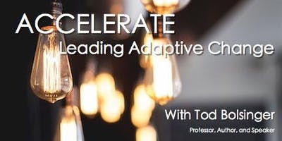 Accelerate: Leading Adaptive Change with Tod Bolsinger