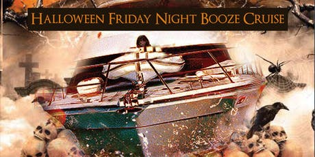 Halloween Friday Night Booze Cruise on October 25th tickets