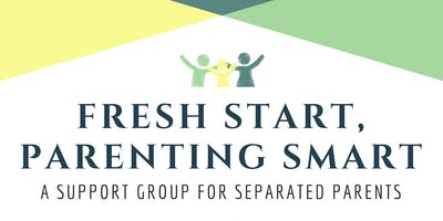 Fresh Start, Parenting Smart: A Support Group for Separated Parents
