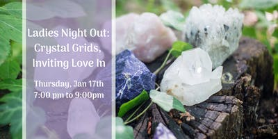 Ladies Night Out: Crystal Grids, Inviting Love In