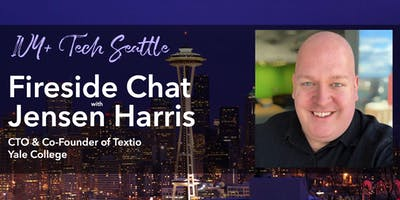 Seattle Ivy+ Fireside Chat with Jensen Harris, Co-Founder & CTO of Textio