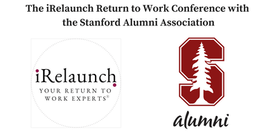 The iRelaunch Return to Work Conference with the Stanford Alumni Association