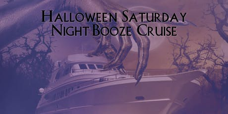 Halloween Saturday Night Booze Cruise on November 2nd tickets