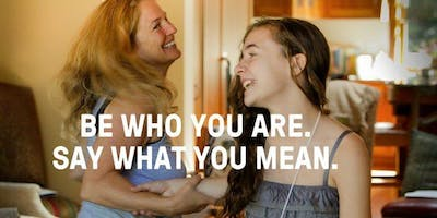 Girls Leadership Parent and Daughter Series: Be Who You Are, Say What You Mean (girls 11 – 14 years and their parent)