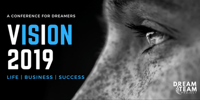 VISION 2019: A Dreamers conference