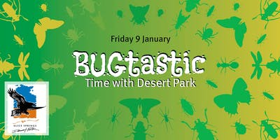 SHP - BUGtastic Time with the Desert Park (5+ yrs)