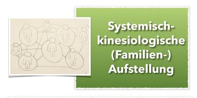 Systemisch-kinesiologische (Familien-) Aufstellung