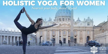 Holistic Yoga for Women in Central London (Soho Street) - nourish your body, mind and soul! (Astanga & Vinyasa Yoga) tickets