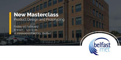 Masterclass: Product Design and Prototyping