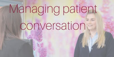 Managing Patient Conversation Southampton 10th March 2020