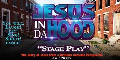 """Jesus In Da Hood"" Stage Play"