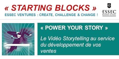 « STARTING BLOCKS » les ateliers ESSEC Ventures : POWER YOUR STORY, 12 décembre 2018
