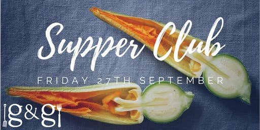Gluts & Gluttony Seasonal Supper Club - 27th September 2019