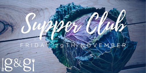 Gluts & Gluttony Seasonal Supper Club - 29th November 2019